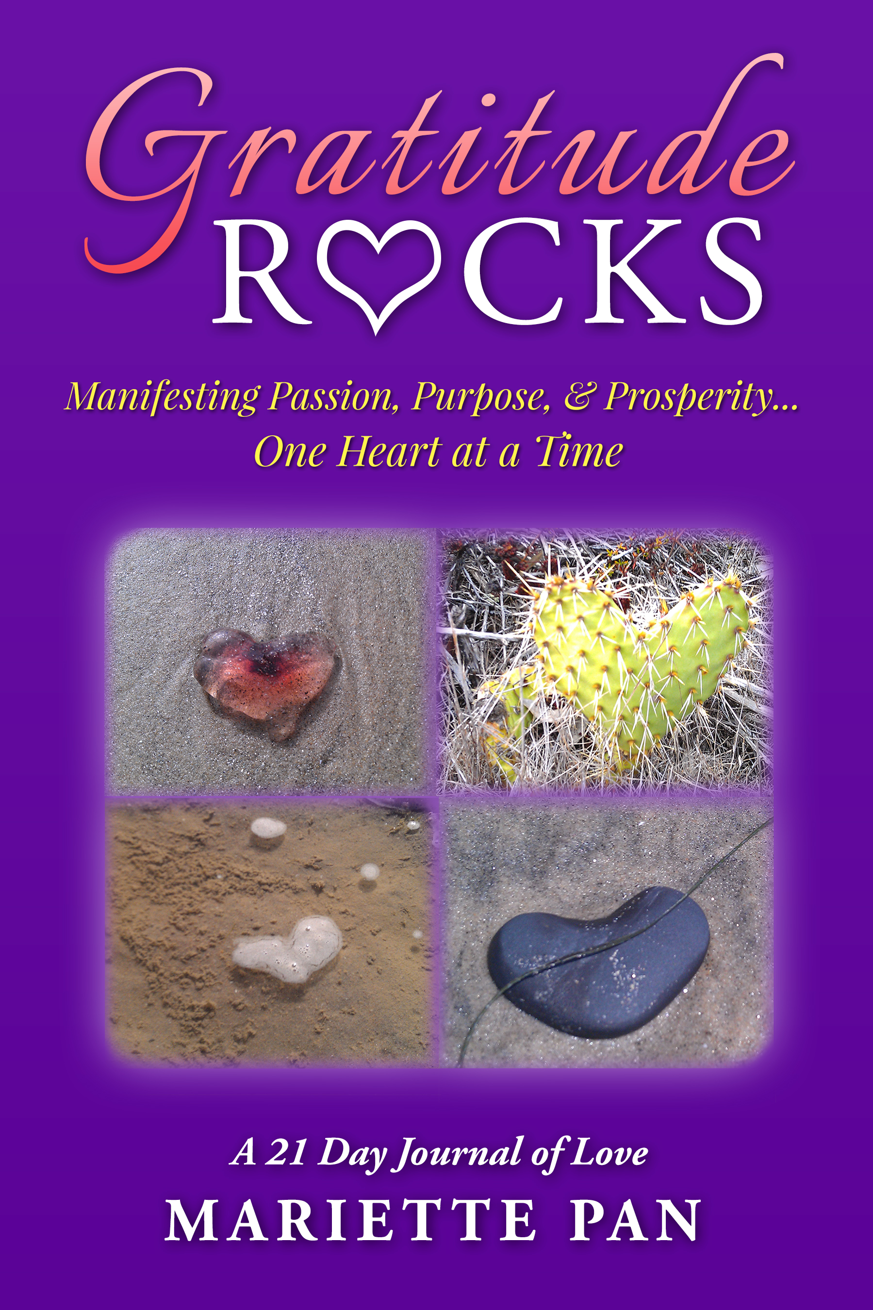 Gratitude Rocks: Manifest Passion, Purpose, & Prosperity